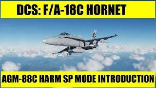 DCS: F/A-18C Hornet – AGM-88C HARM SP Mode Introduction