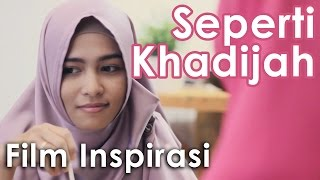Video Seperti Khadijah - Film Pendek Inspirasi download MP3, 3GP, MP4, WEBM, AVI, FLV Juli 2018