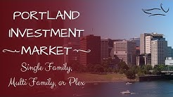 Portland Investment Market: Single Family, Multi Family or Plex