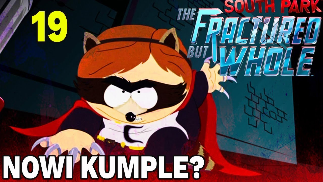 NOWI KUMPLE  –  South Park: The Fractured But Whole