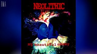 Watch Neolithic My Beautiful Enemy video
