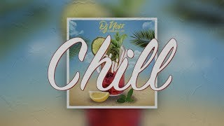 Chill Lyrics DJ Noiz feat. Konecs, Cessmun Donell Lewis.mp3