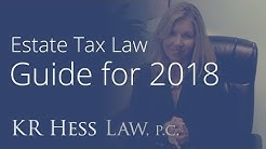 Guide to 2018 Estate Tax Law Changes from San Diego Trust and Estate Attorney