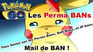 PermaBan SoftBan et Ban IP sur POKEMON GO - Email de ban comment faire appel