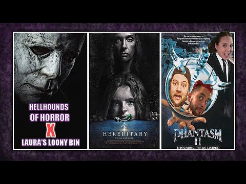 Hellhounds of Horror (Halloween, Hereditary & Phantasm 2) w/ Laura's Loony Bin