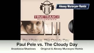 Paul Pele vs. The Cloudy Day - Anastasia / Shadows