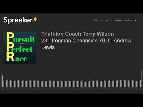 28 - Ironman Oceanside 70.3 - Andrew Lewis