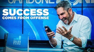 Success Comes from Offense - Grant Cardone