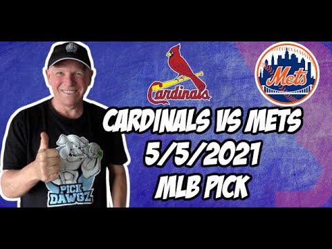St. Louis Cardinals vs New York Mets 5/5/21 MLB Pick and Prediction MLB Tips Betting Pick