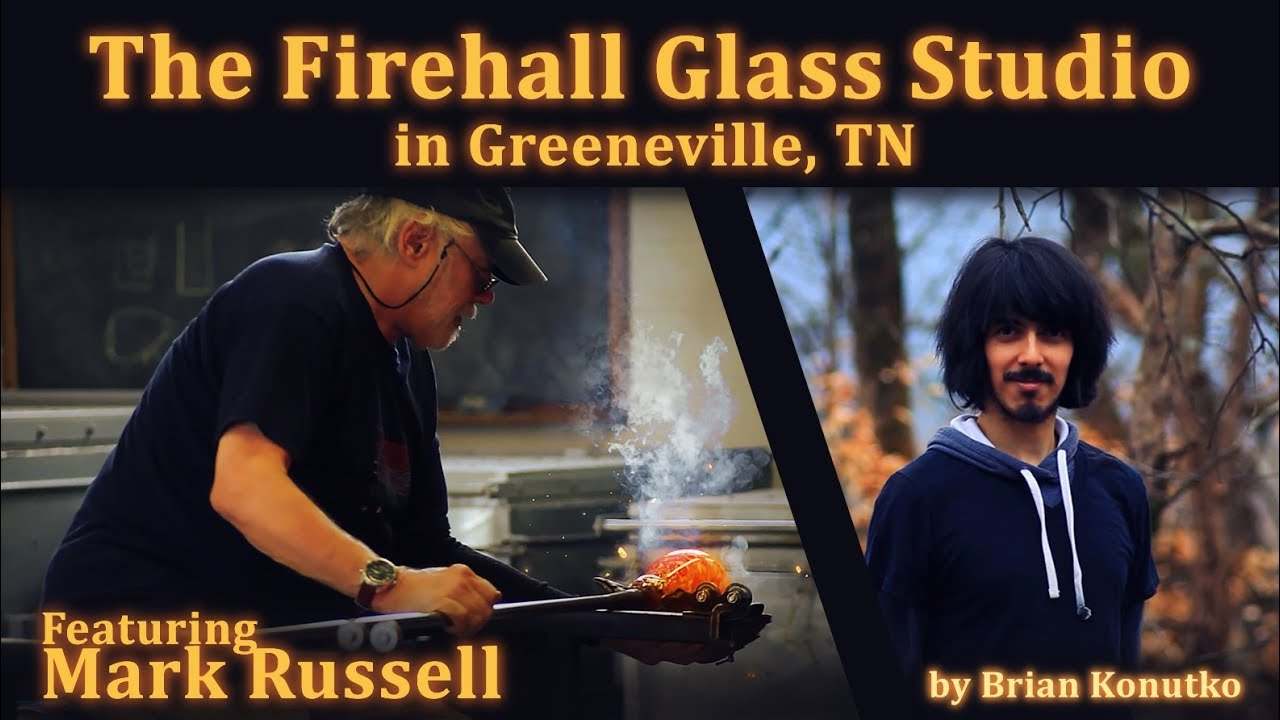 Greeneville TN - Ep 10 The Firehall Glass Studio