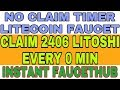 NO CLAIM TIMER LITECOIN FAUCET    CLAIM 2406 LITOSHI EVERY 0 MIN     INSTANT FAUCETHUB