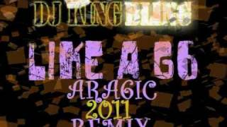 LIKE A G6 ARABIC REMIX DJ KING BLING