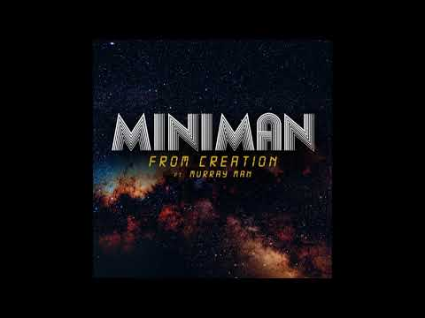 Miniman - From Creation ft. Murray Man + Version