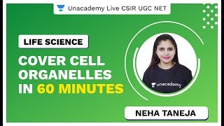 Cover Cell Organelles in 60 minutes | Life Science | CSIR UGC NET | Neha | Unacademy Live