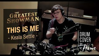 Keala Settle - This is me (THE GREATEST SHOWMAN) | Drum Cover by Howe 許文浩