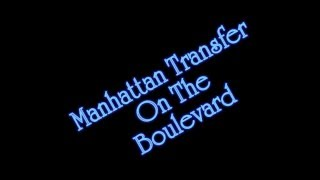 Manhattan Transfer - On The Boulevard