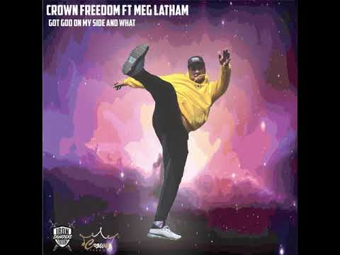 [Music] Crown Freedom ft Meg Latham - Got God On My Side And What