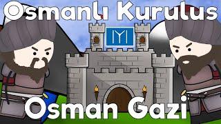Osmanlı Nasıl Kuruldu? - Osman Gazi Hayatı - Osmanlı Kuruluş