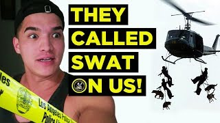 THEY CALLED SWAT ON US!