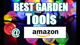 TOP 10 Garden Tools on AMAZON 2017