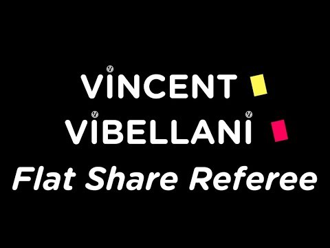 Vincent Vibellani: Flat Share Referee
