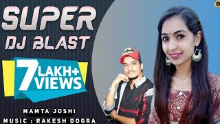 Latest Pahari Songs 2020 | SUPER DJ BLAST | Mamta Joshi | Rakesh Dogra | Music RiderZ