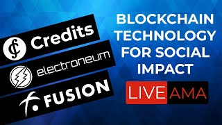 Live AMA: Credits, Electroneum & Fusion: Blockchain Technology for Social Impact