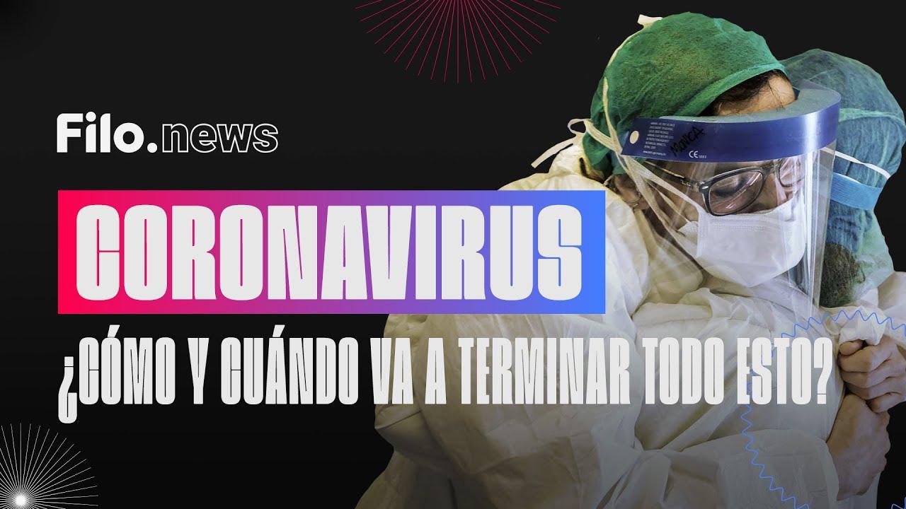 Coronavirus: ¿Cómo y cuándo terminará la pandemia? | Filo.news