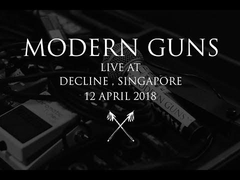 Modern Guns - Live At Decline , Singapore 2018 ( Fullset )