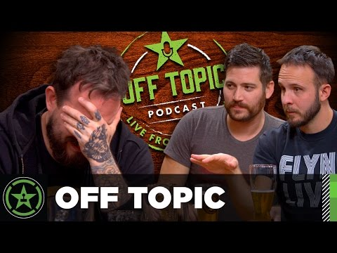 Off Topic: Ep  13 - You've Aged Like a Heroin Addict