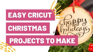 EASY CRICUT CHRISTMAS PROJECTS TO MAKE TODAY!