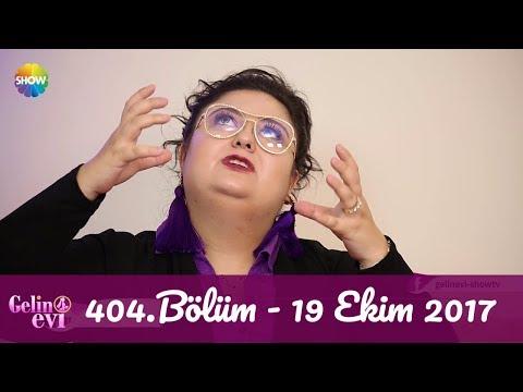 Gelin Evi 404.Bölüm | 19 Ekim 2017