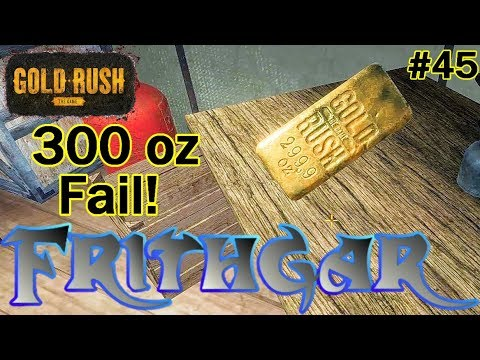 Let's Play Gold Rush The Game #45: 300oz Coaster Fail!