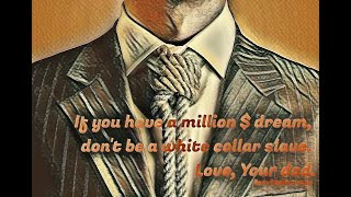 To my son - 'Don't be a white collar slave' by Ram Chellamuthu