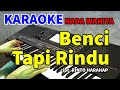 BENCI TAPI RINDU - Diana Nasution | KARAOKE HD