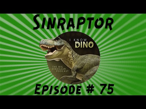Sinraptor: I Know Dino Podcast Episode 75
