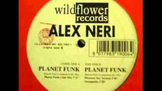 Alex Neri - Planet Funk (Planet Funk Club Mix)