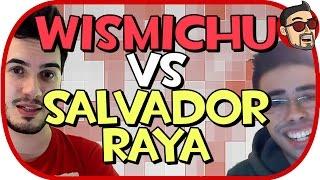 WISMICHU VS SALVADOR RAYA