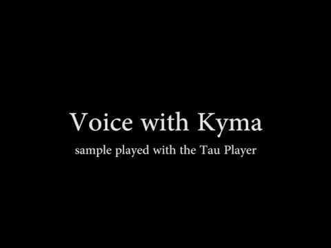 Voice with Tau Player, Kyma