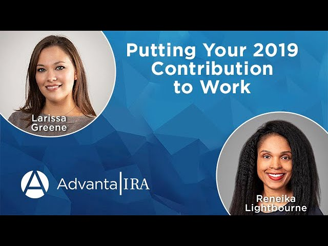Putting Your 2019 Contributions to Work