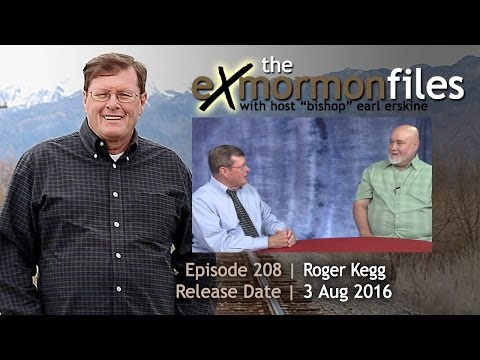 Ex Mormon Files - 208 - Roger Kegg