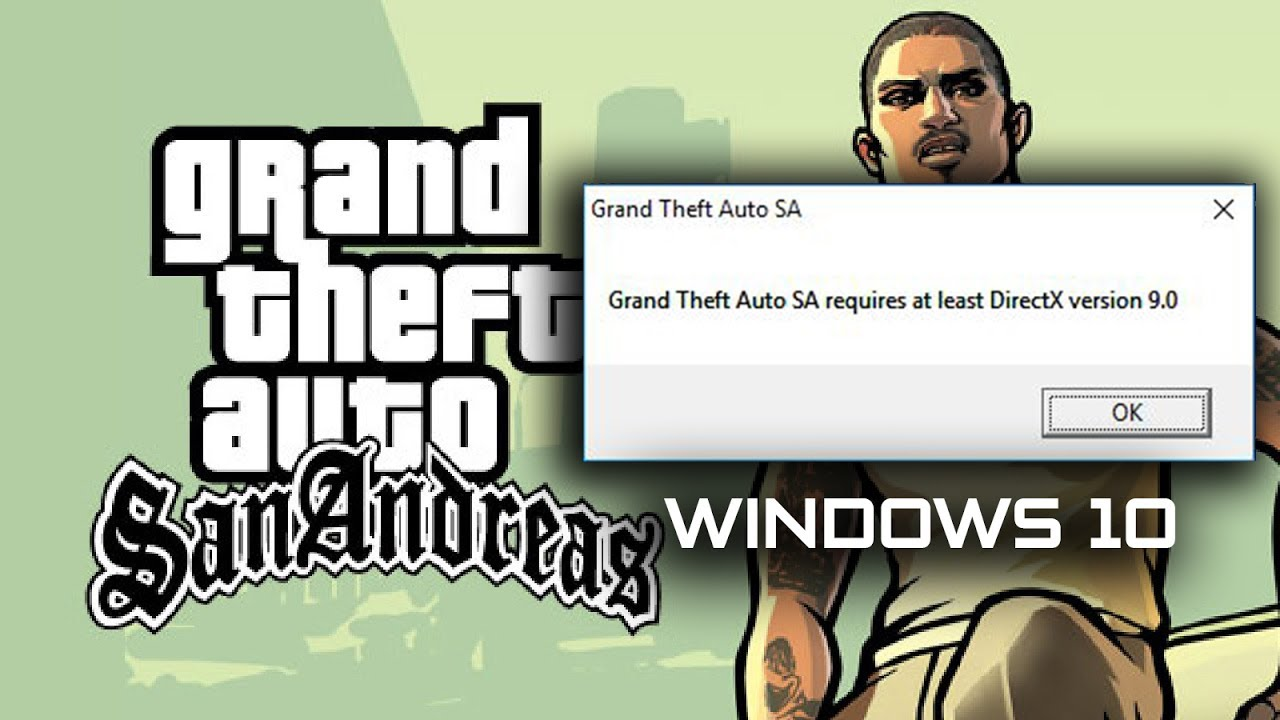 grand theft auto sa requires at least directx version 9.0