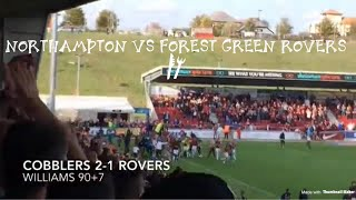 LAST MINUTE SCENES! Northampton Town Vs Forest Green Rovers Vlog!