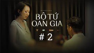 BỘ TỨ OAN GIA - TẬP 2 (Phim Hài Gia Đình) | Thu Trang, Tiến Luật, Huỳnh Lập, Võ Cảnh, Fanny, Kim Thư