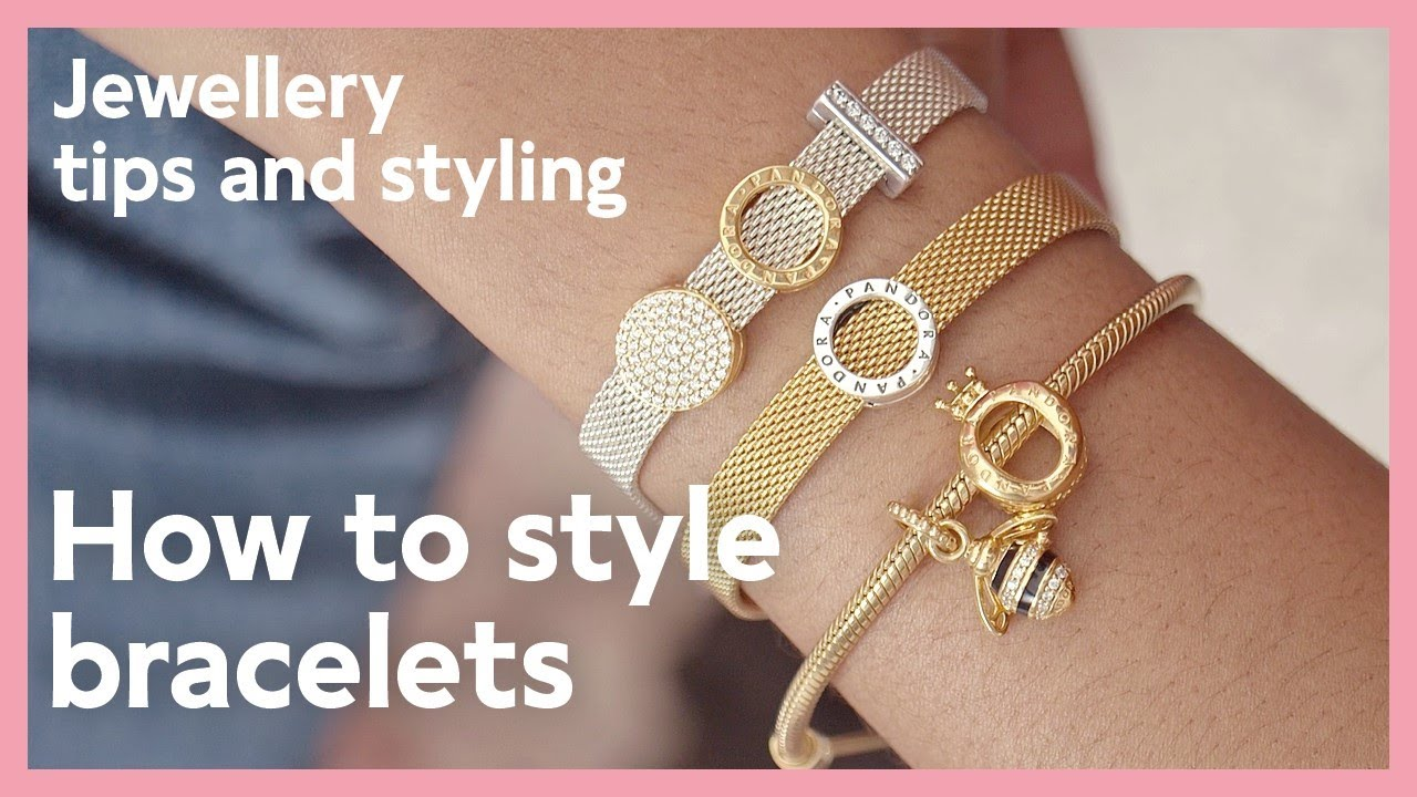Jewellery tips and styling: How to style bracelets | Pandora