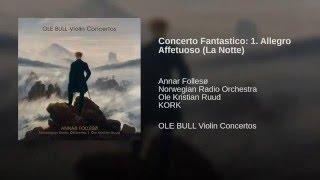 Ole Bull: Concerto Fantastico: 1. Allegro Affetuoso (La Notte)