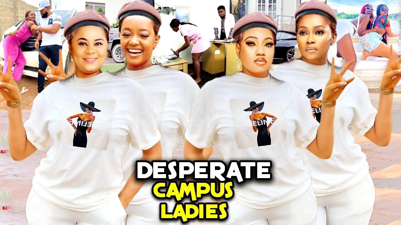Download DESPERATE CAMPUS LADIES 7&8(Trending New Movie)UJU OKOLI/TANA ADELANA/LUCHY DONALD 2021 LATEST MOVIE