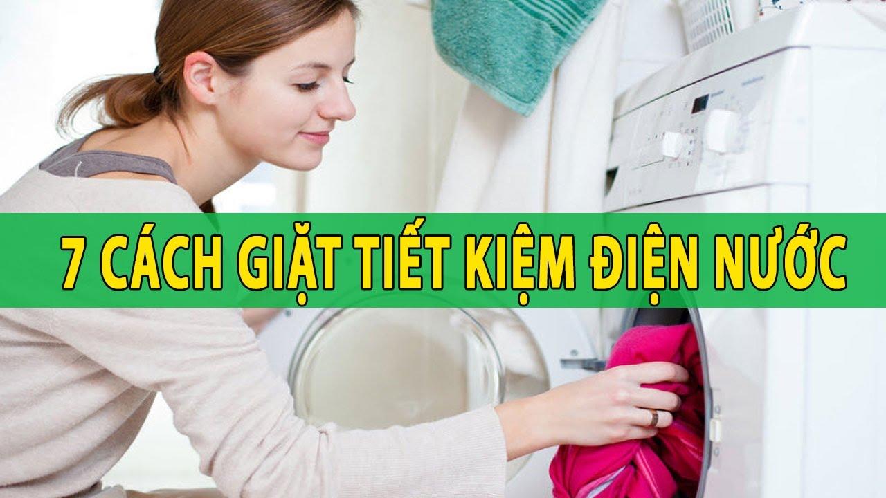 7 Cách Tiết Kiệm Điện Nước Máy Giặt Hiệu Quả Bất Ngờ | Tổng Đài Vàng 19009258