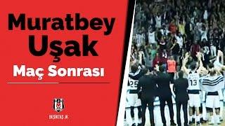 BJK Akatlar Arena - Muratbey Uşak maçı sonrası