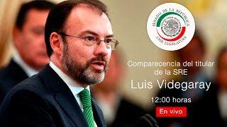 En vivo, Sesión ordinaria y comparecencia de Luis Videgaray